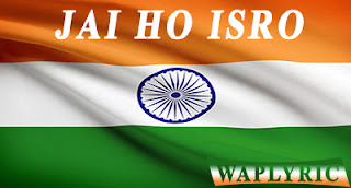 Jai Ho ISRO Song Lyrics Anurag Kulkarni
