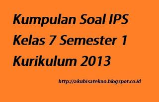 Kumpulan Soal IPS Kelas 7 Semester 1 Kurikulum 2013