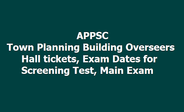 APPSC Town Planning Building Overseers Hall tickets, Exam Dates for Screening Test, Main Exam 2019