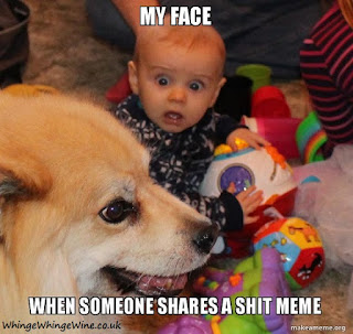 My face when someone shares a shit meme (with cute photo of the baby being shocked)