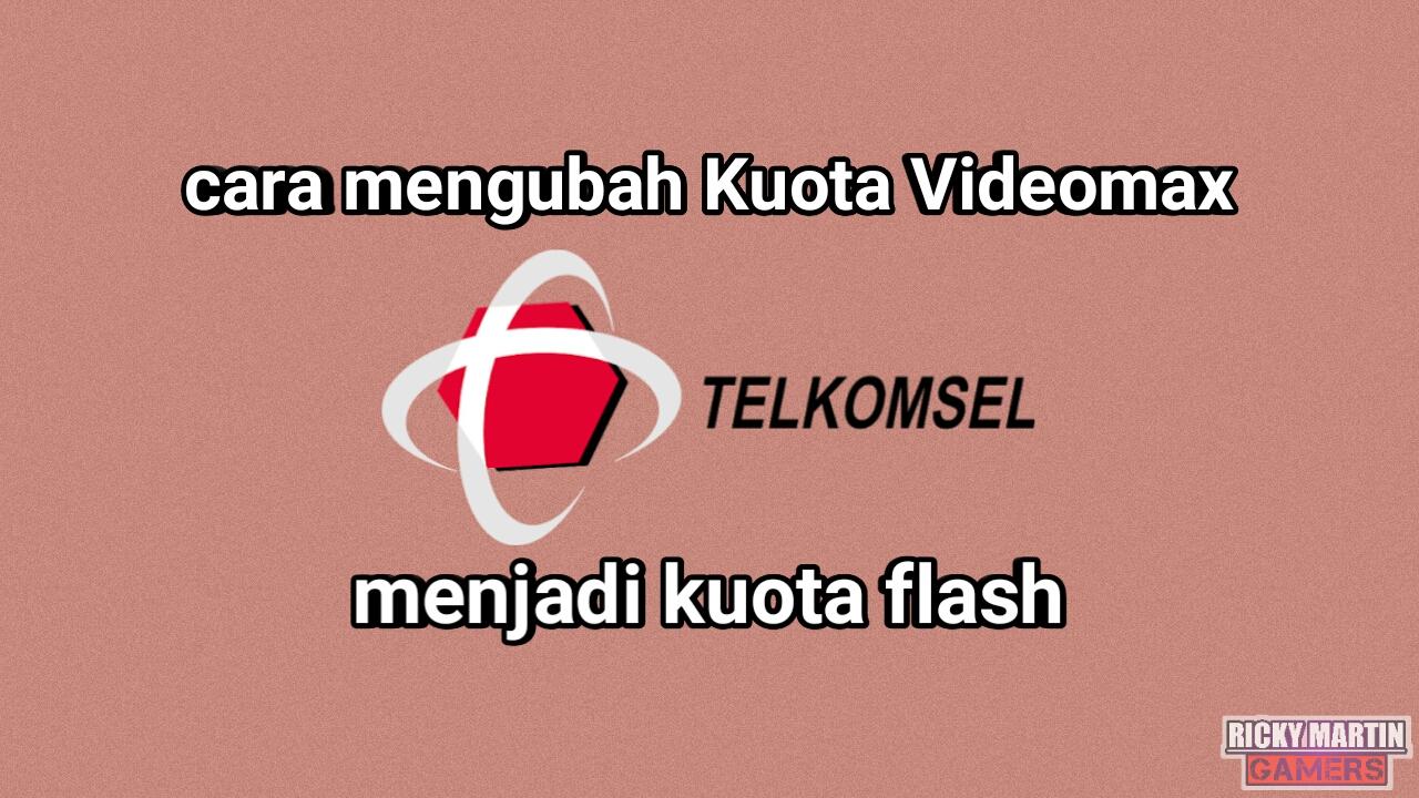 100 Work Cara Mengubah Kuota Videomax Media Menjadi Kuota Flash