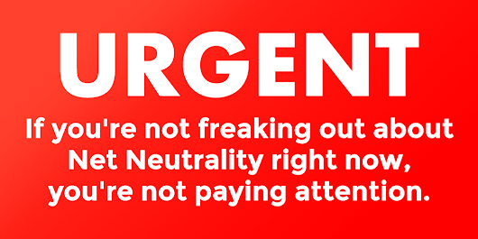 YOU SHOULD KNOW THIS BECAUSE IT AFFECTS YOU! YES, YOU! #NETNEUTRALITY