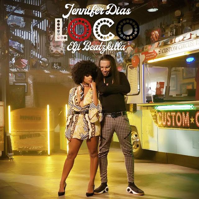 Jennifer Dias - Loco (Feat. Elji Beatzkilla)