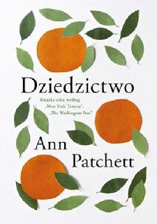 [ZAPOWIEDŹ] Dziedzictwo - Ann Patchett