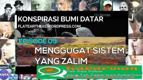 Di serial ke-9 mengenai Propaganda Bumi Datar, Kabarwan menghadirkan presentasi yang berjudul Menggugat Sistem Yang Zalim