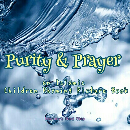 Purity And Prayer: An Islamic Children Rhyming Picture Book