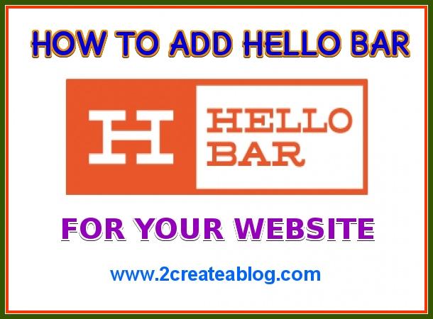 How to Install / Add Hello Bar on WordPress & Blogger Blog