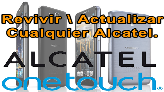 revivir o actualizar cualquier Alcatel One Touch