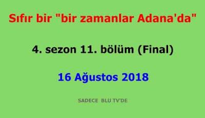 """Sıfır bir """"bir zamanlar Adana'da"""" 4. sezon 11. bölüm (Sezon Finali)"""