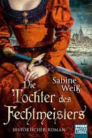 Die Tochter des Fechtmeisters von Sabine Weiß