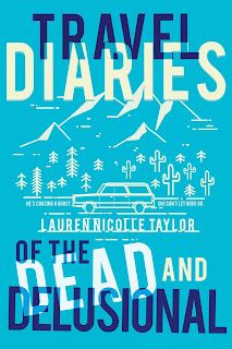 Cover Reveal: Travel Diaries of the Dead and Delusional  by Lauren Nicolle Taylor