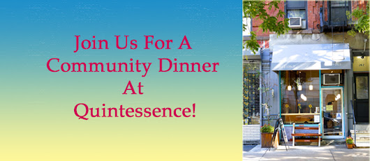 EVENT: Quintessence Community Dinner! Join Us In NYC!