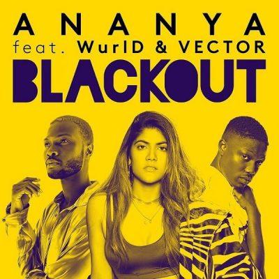 Ananya ft Vector x Wurld - Blackout