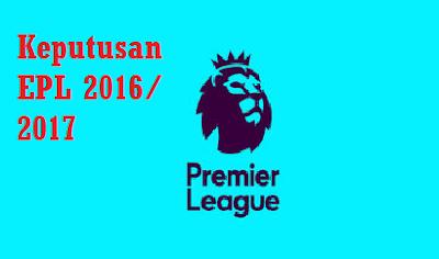 Keputusan terkini EPL 2016/ 2017