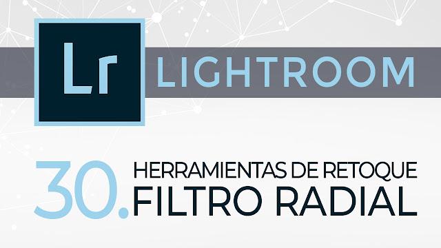 Curso Lightroom - 30. Herramientas de retoque - Filtro radial