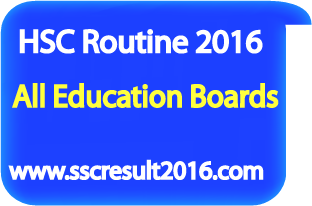HSC Routine 2016 All Education Board