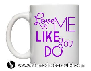 kubek Love me like you do
