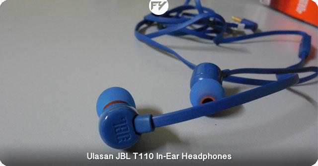 Ulasan JBL T110: In Ear Heaphone Murah Tapi Berkualiti