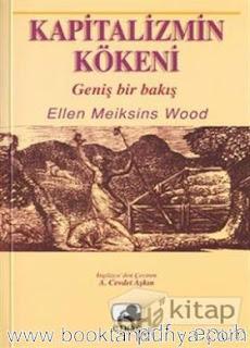 Ellen Meiksins Wood - Kapitalizmin Kökeni / Geniş Bir Bakış