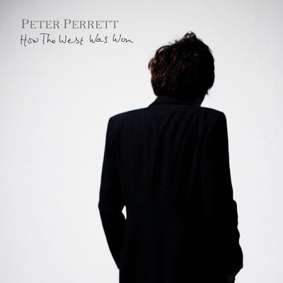 Peter Perrett - How the West Was Won - Album Download, Itunes Cover, Official Cover, Album CD Cover Art, Tracklist
