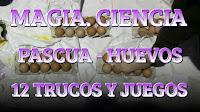 Magia. Ciencia. Pascua. 12 trucos, experimentos y juegos con huevos