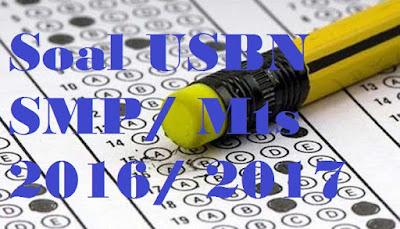 Latihan Soal USBN SMP 2016/ 2017 dan Pembahasannya, Prediksi Soal USBN SMP 2016/ 2017 dan Pembahasannya, Bocoran Soal USBN SMP 2016/ 2017 dan Pembahasannya