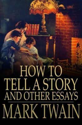 How to Tell a Story, and Other Essays by Mark Twain