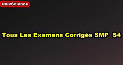 Tous Les Examens Corrigés  SMP S4