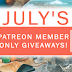 July Patreon Member Only Giveaway