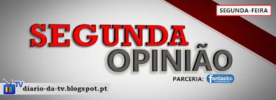 http://diario-da-tv.blogspot.pt/search/label/Segunda%20Opini%C3%A3o