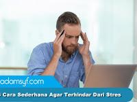 6 Cara Sederhana Agar Terhindar Dari Stres