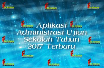 Download Aplikasi Administrasi Ujian Sekolah Tahun 2017 Terbaru