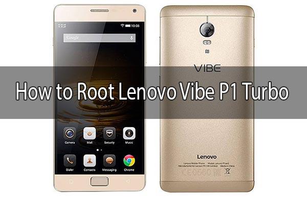 How To Root Lenovo Vibe P1 Turbo Smartphone