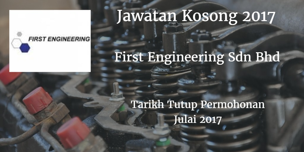 Jawatan Kosong First Engineering Plastics (M) Sdn Bhd Julai 2017