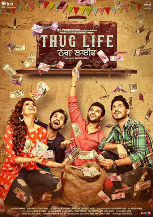 Thug Life 2017 HDRip 720p Full Punjabi Movie Download