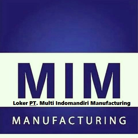 Lowongan Terbaru Daerah Karawang PT.Multi Indomandiri Manufacturing