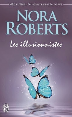 http://lachroniquedespassions.blogspot.fr/2014/07/les-illusionnistes-nora-roberts.html