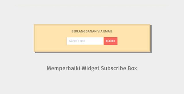 Memperbaiki Widget Subscribe Box