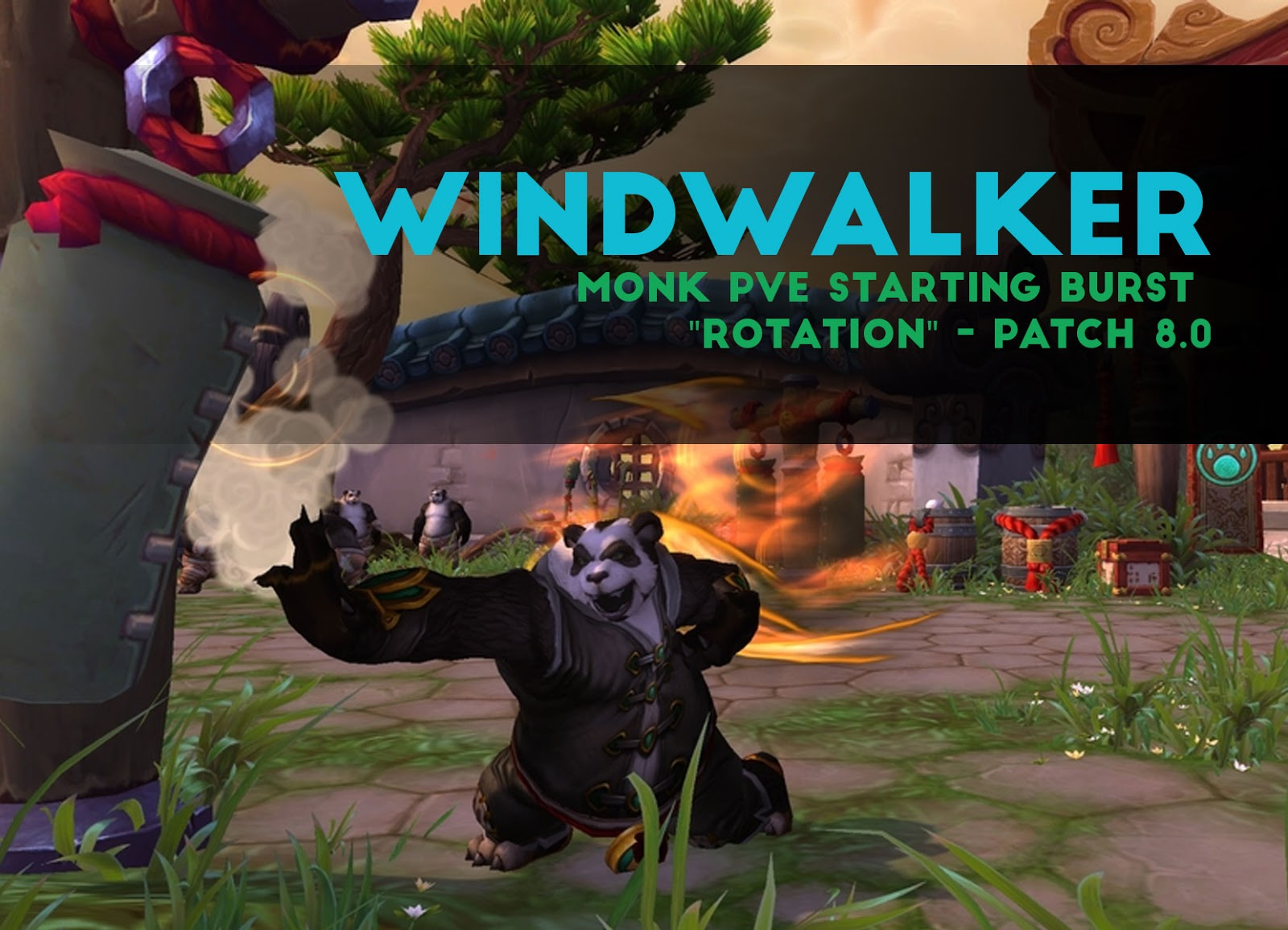 "Windwalker Monk PvE Burst Starting ""Rotation"" [Patch 8.0]"