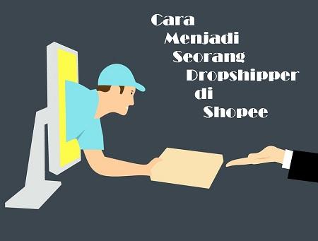 Cara Menjadi Dropshipper di Shopee