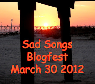 Sad Songs Blogfest
