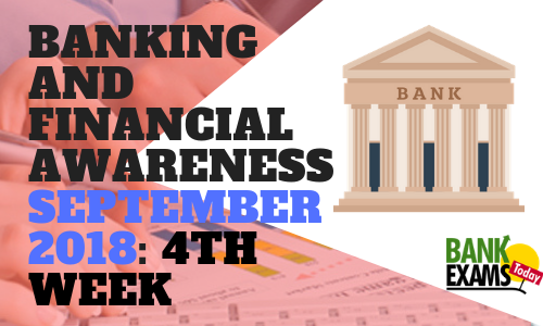 Banking and Financial Awareness September 2018: 4th Week