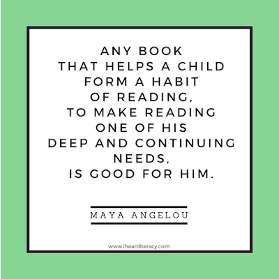 Any book that helps a child to form a habit of reading, to make reading one of his deep and continuing needs, is good for him.  -Maya Angelou #books