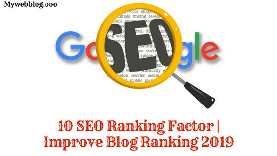 10 SEO Ranking Factor | Improve Blog Ranking 2019