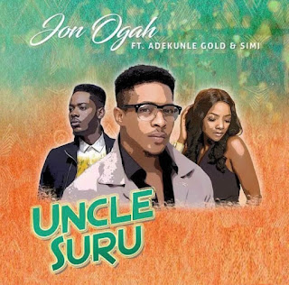 Mucic : Jon Ogah ft. Adekunle Gold X Simi – Uncle Suru