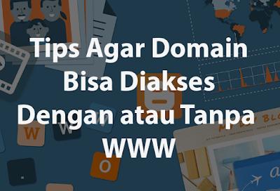 Tips Agar Domain Bisa Diakses Dengan atau Tanpa WWW 11