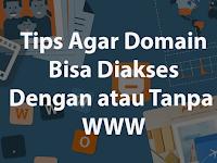 Tips Agar Domain Bisa Diakses Dengan atau Tanpa WWW
