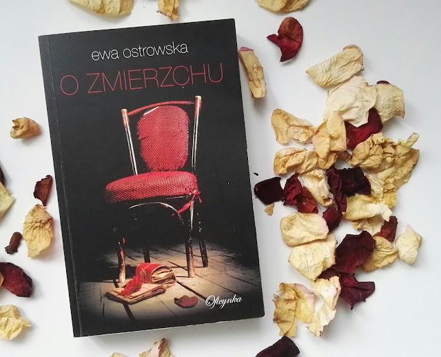 """""""O zmierzchu"""" - Ewa Ostrowska"""