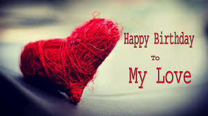 Happy Birthday wishes quotes for husband: happy birthday to my love