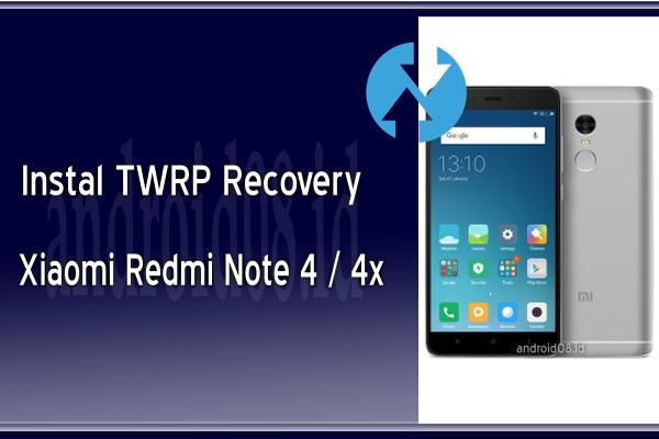 Cara Instal TWRP Recovery Xiaomi Redmi Note 4/4x